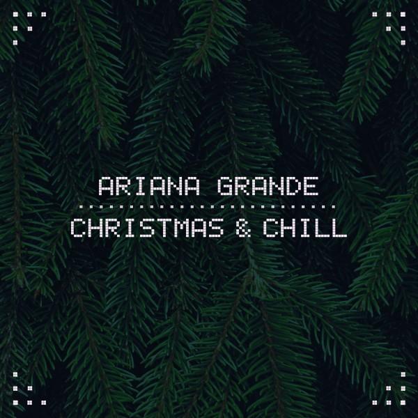 Ariana Grande Christmas Chill 600x600 - Ariana Grande - Christmas & Chill (EP)