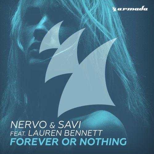 NERVO SAVI feat. Lauren Bennett Forever Or Nothing - NERVO & SAVI - Forever Or Nothing (feat. Lauren Bennett)