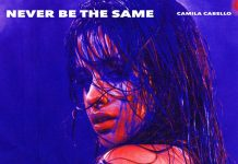 Camila Cabello— Never Be The Same