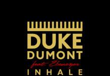 Duke Dumont & Ebenezer— Inhale