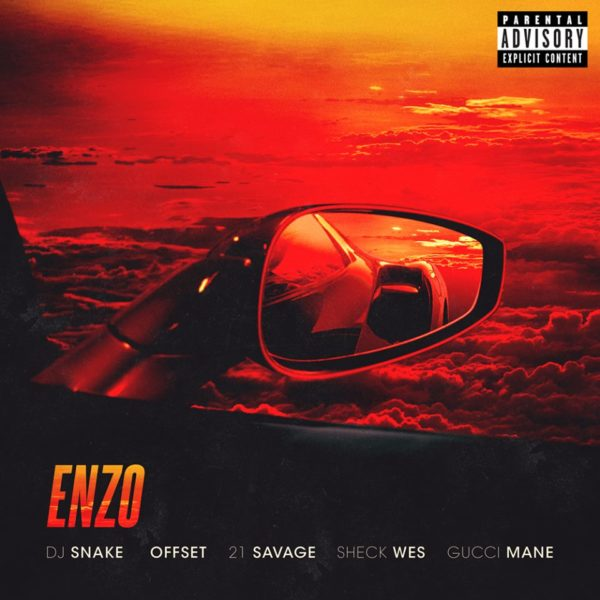 DJ Snake Sheck Wes Enzo feat. Offset 21 Savage Gucci Mane 600x600 - DJ Snake & Sheck Wes - Enzo (feat. Offset, 21 Savage, Gucci Mane)