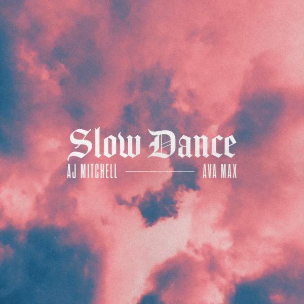 AJ Mitchell Ava Max Slow Dance 600x600 - AJ Mitchell & Ava Max - Slow Dance