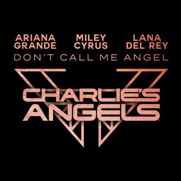 Ariana Grande Miley Cyrus Lana Del Rey Dont Call Me Angel Charlies Angels 600x600 - Ariana Grande, Miley Cyrus, Lana Del Rey - Don't Call Me Angel (Charlie's Angels)