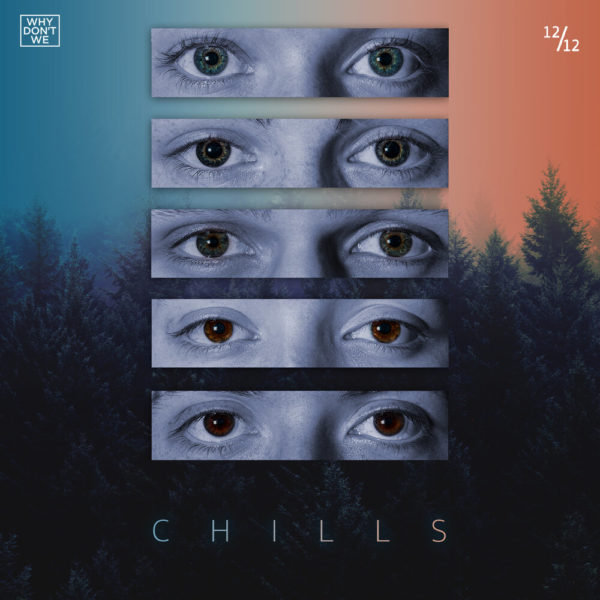 Why Dont We Chills 600x600 - Why Don't We - Chills
