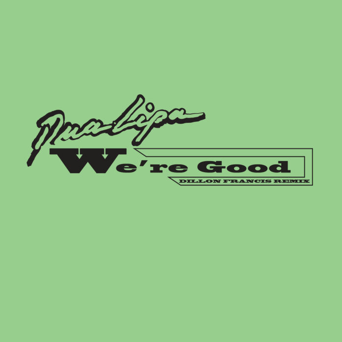 Dua Lipa Were Good Dillon Francis Remix 696x696 - Dua Lipa - We're Good (Dillon Francis Remix)