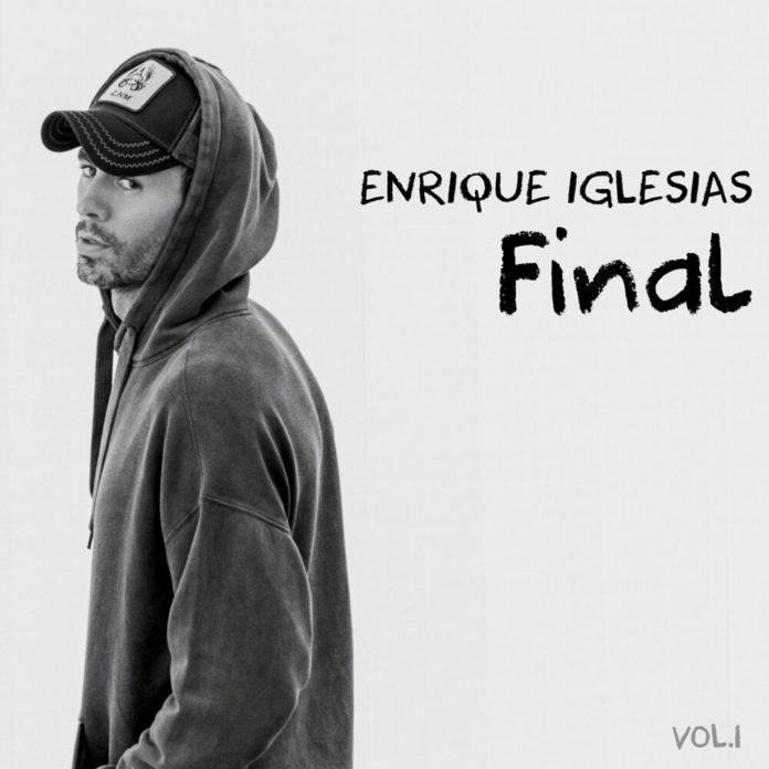Enrique Iglesias FINAL Vol.1 Album 696x696 - Enrique Iglesias - FINAL (Vol.1) [Album]
