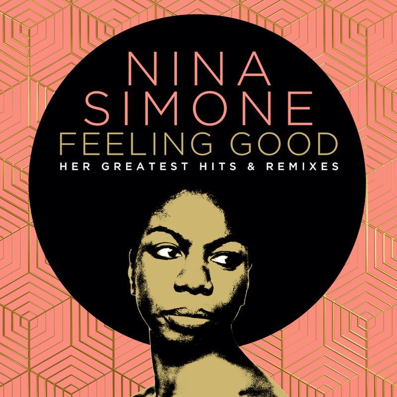 Feeling Good Her Greatest Hits and Remixes - Nina Simone - Feeling Good (Joel Corry Remix)
