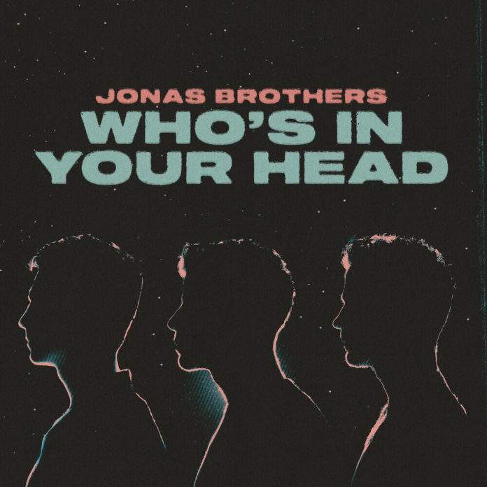 Jonas Brothers Whos In Your Head 696x696 - Jonas Brothers - Who's In Your Head